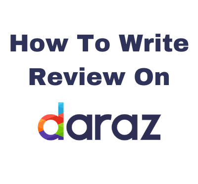 How-To-Write-Review-on-daraz