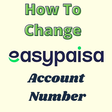 how-to-change-easypaisa-account-number