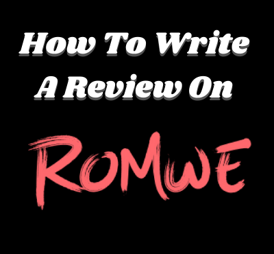 how_to_write_a_review_on_romwe