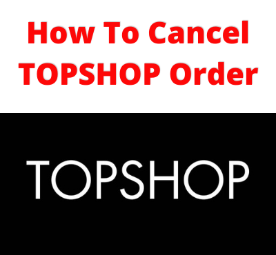 how-to-cancel-topshop-order