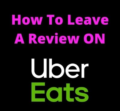 how_to_leave_a_review_on_ubereats_app