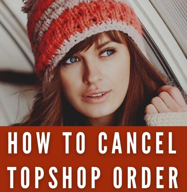 how-to-cancel-topshop-order-online