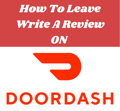 how_to_leave_write_a_review_on_doordash
