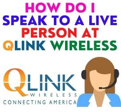 How-Do-I-Speak-To-A-Live-Person-At-Qlink-Wireless