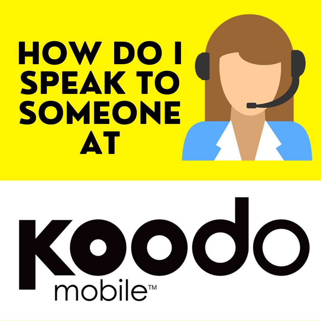 How_Do_I_Speak_To_Someone_At_Koodo