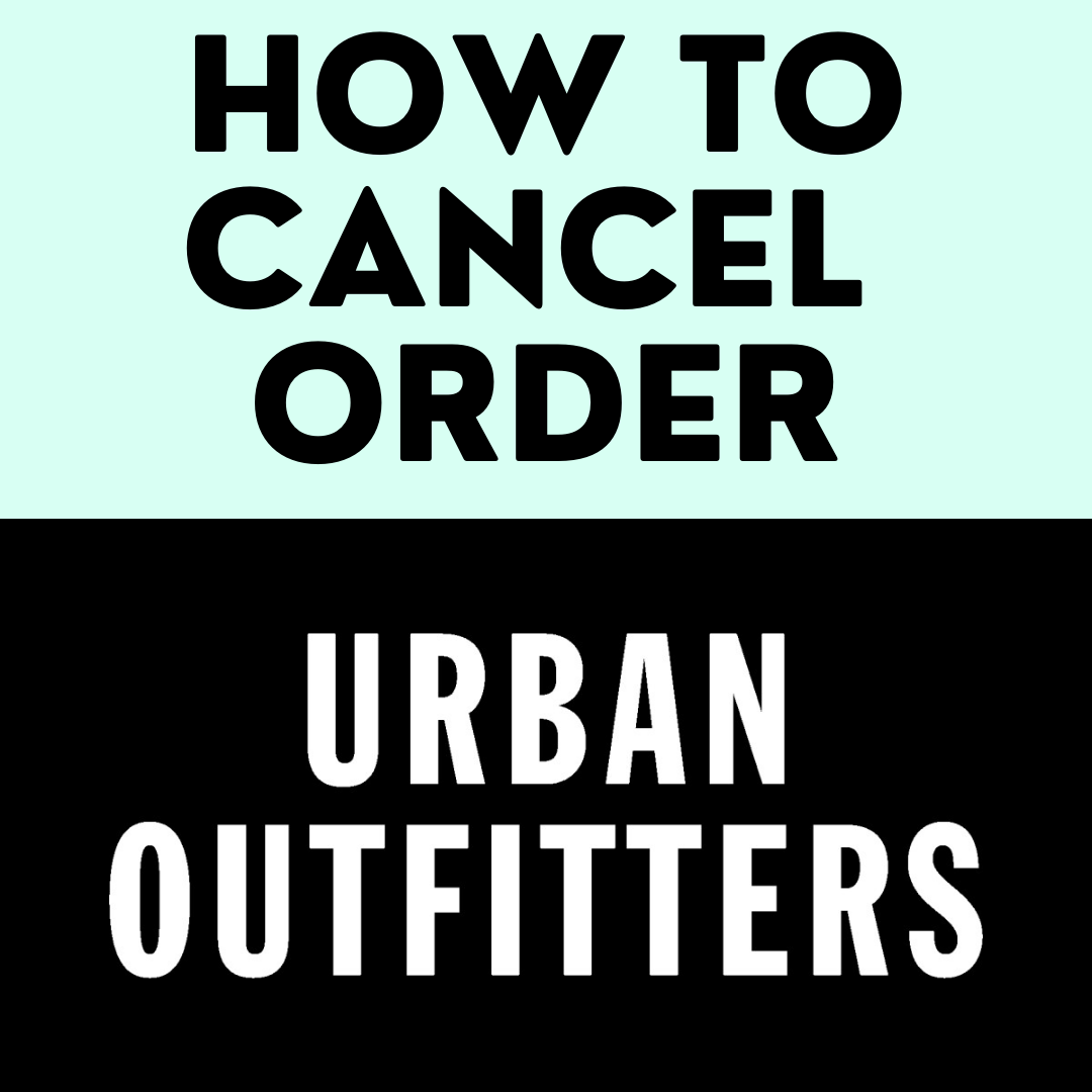 how_to_cancel_an_urban_outfitters_order
