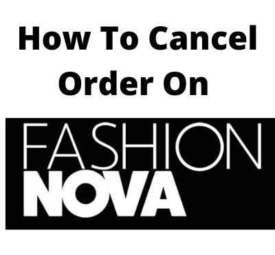 how_to_cancel_fashion_nova_order