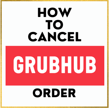 how_to_cancel_grubhub_order