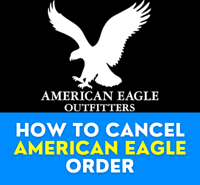 How To Cancel American Eagle Order